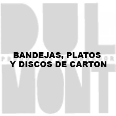 BANDEJAS, PLATOS Y DISCOS DE CARTON
