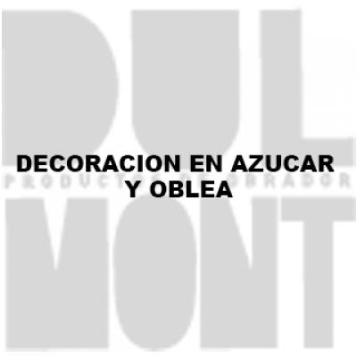 DECORACION EN AZUCAR Y OBLEA